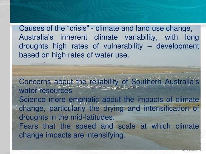 "Causes of the ""crisis"" - climate and land use change,"