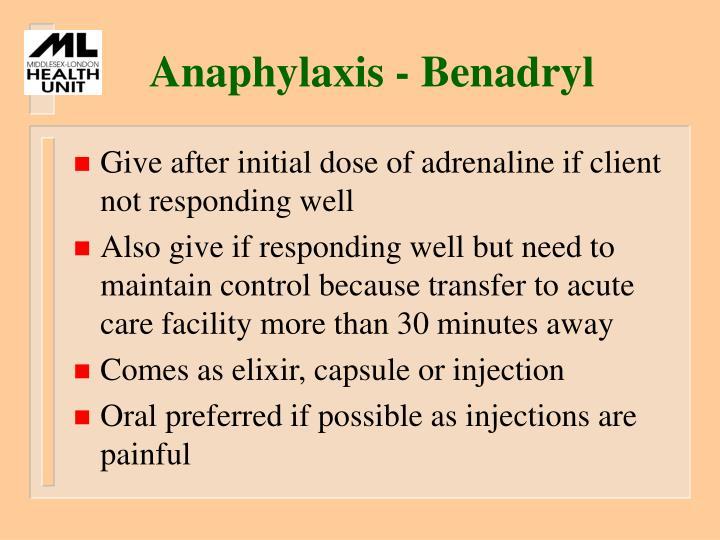 Anaphylaxis - Benadryl