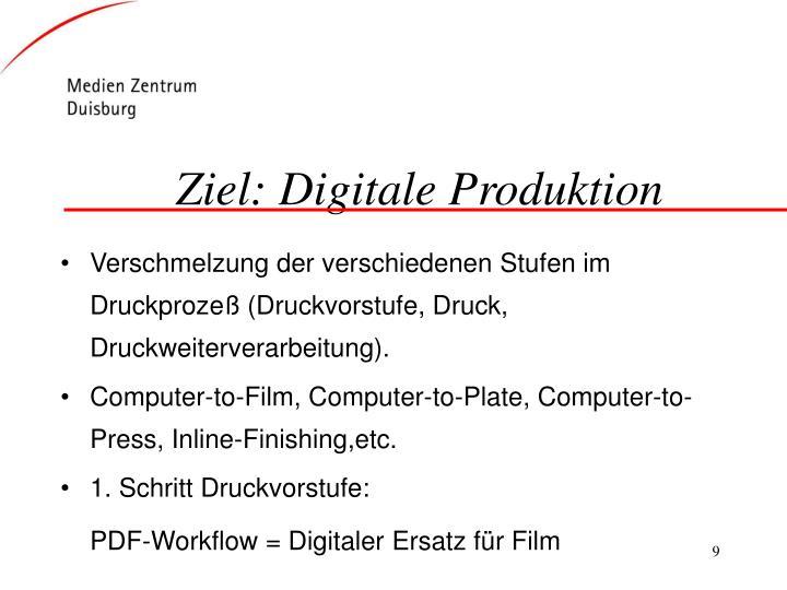Ziel: Digitale Produktion