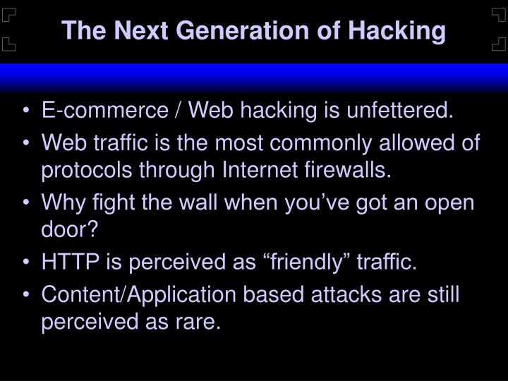 The Next Generation of Hacking