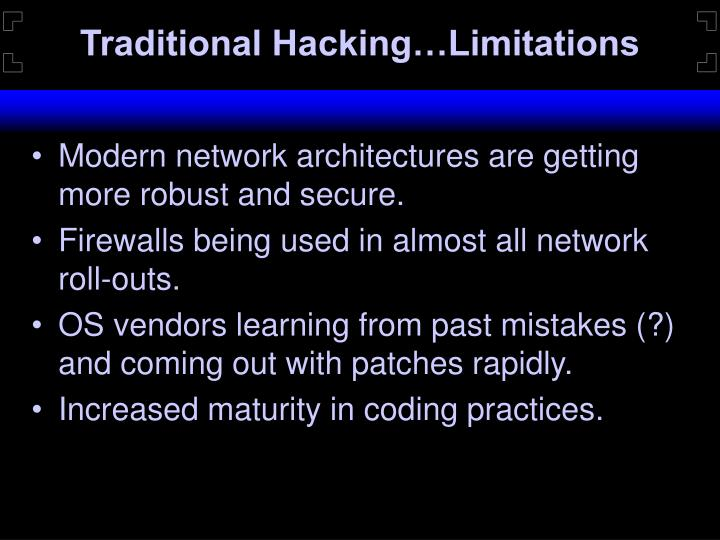 Traditional Hacking…Limitations