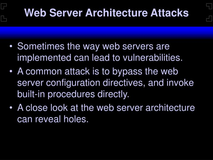 Web Server Architecture Attacks