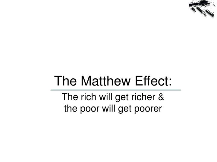 The Matthew Effect: