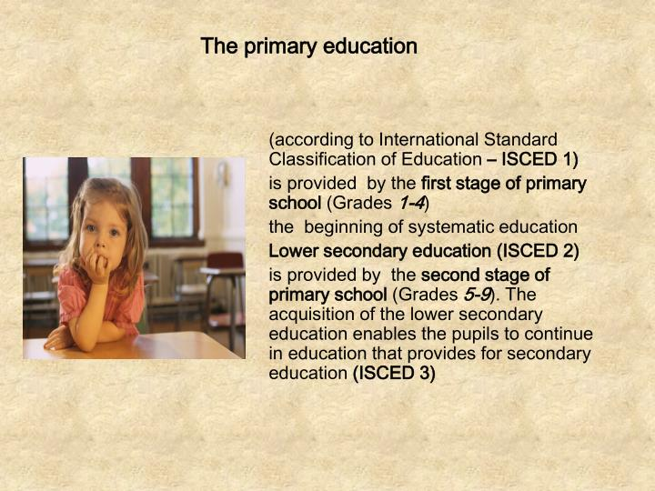 The primary education