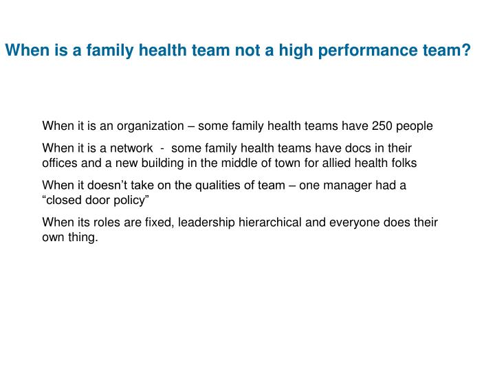 When is a family health team not a high performance team?