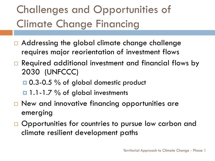 Challenges and Opportunities of Climate Change Financing