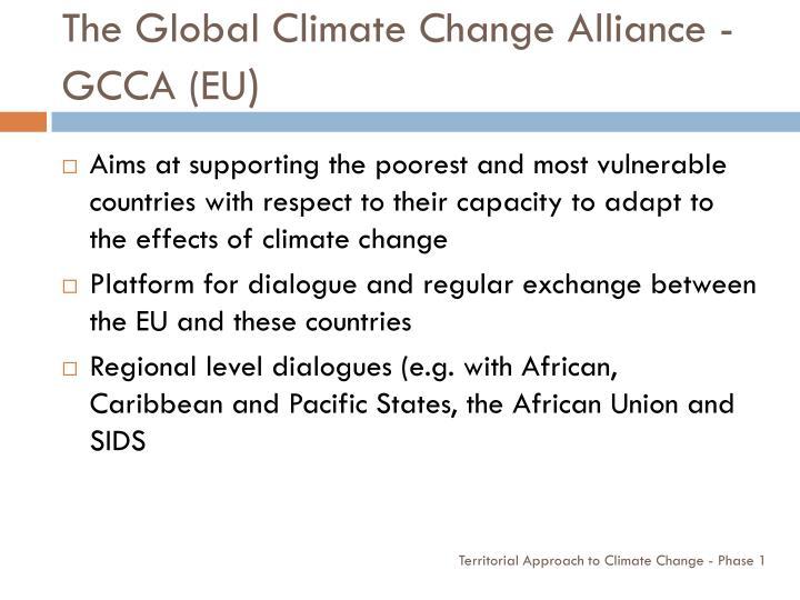 The Global Climate Change Alliance - GCCA (EU