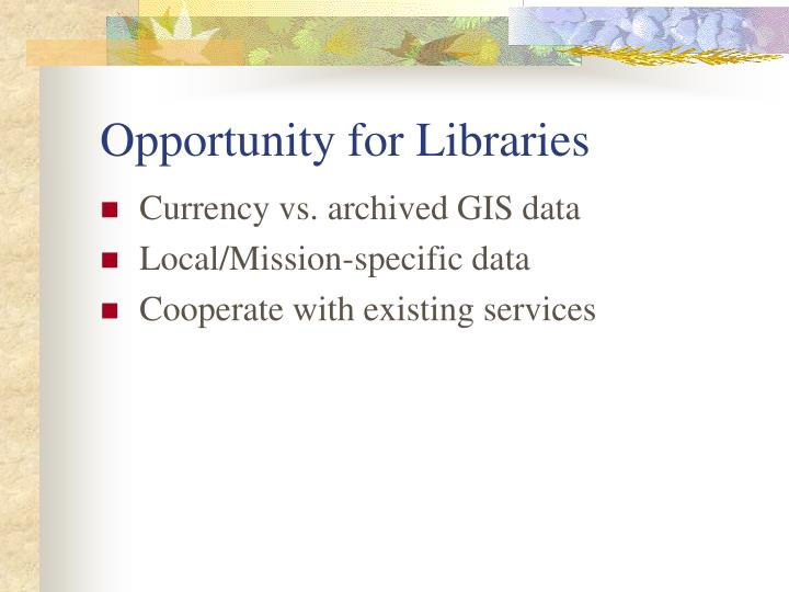 Opportunity for Libraries