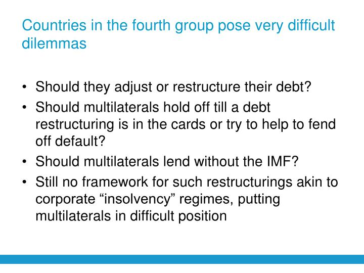 Countries in the fourth group pose very difficult dilemmas