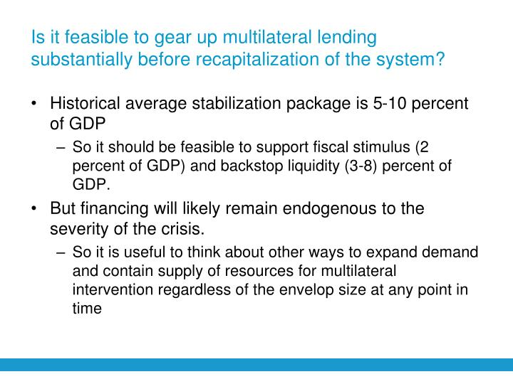 Is it feasible to gear up multilateral lending substantially before recapitalization of the system?