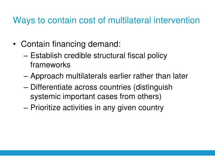 Ways to contain cost of multilateral intervention