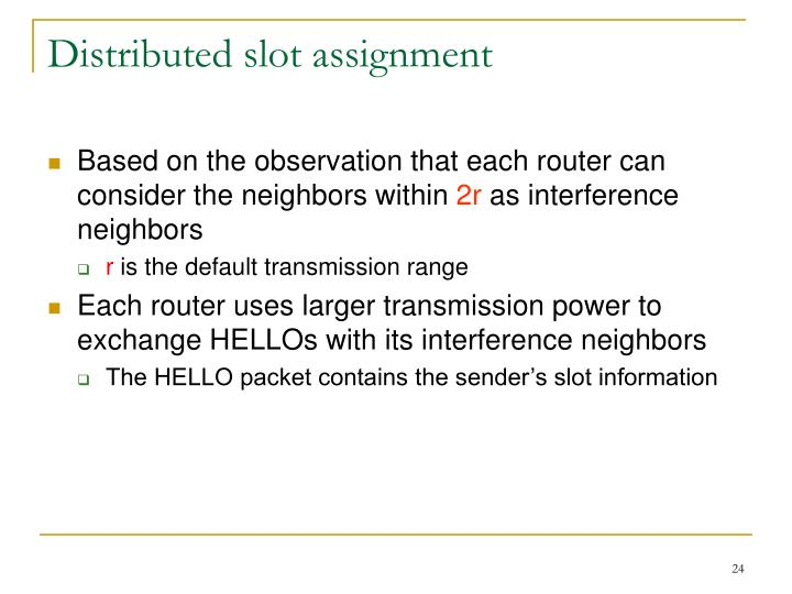 Distributed slot assignment