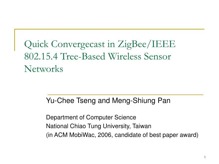 Quick convergecast in zigbee ieee 802 15 4 tree based wireless sensor networks