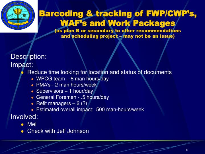 Barcoding & tracking of FWP/CWP's, WAF's and Work Packages