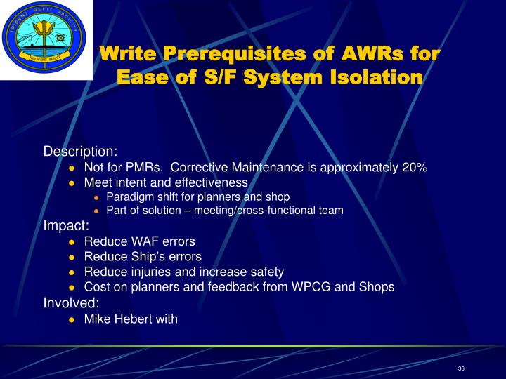Write Prerequisites of AWRs for Ease of S/F System Isolation