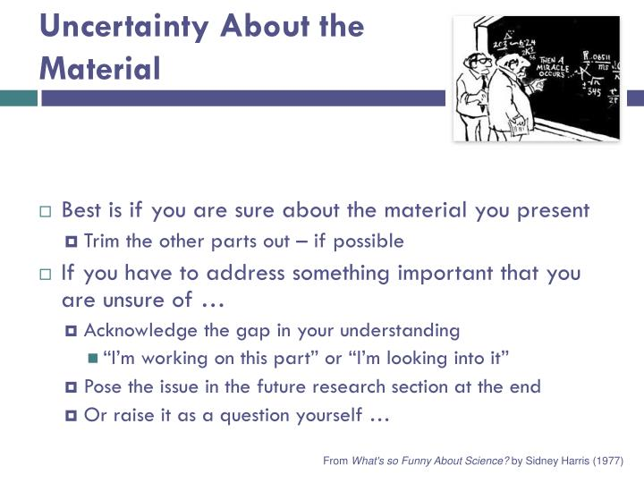 Uncertainty About the Material