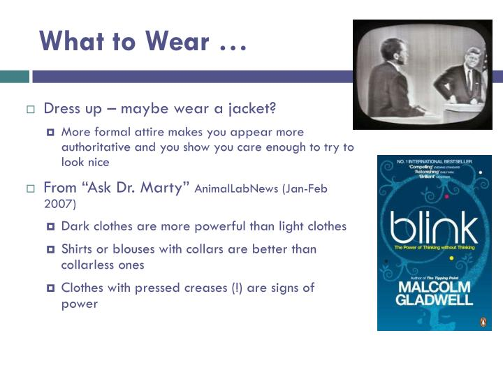 What to Wear …