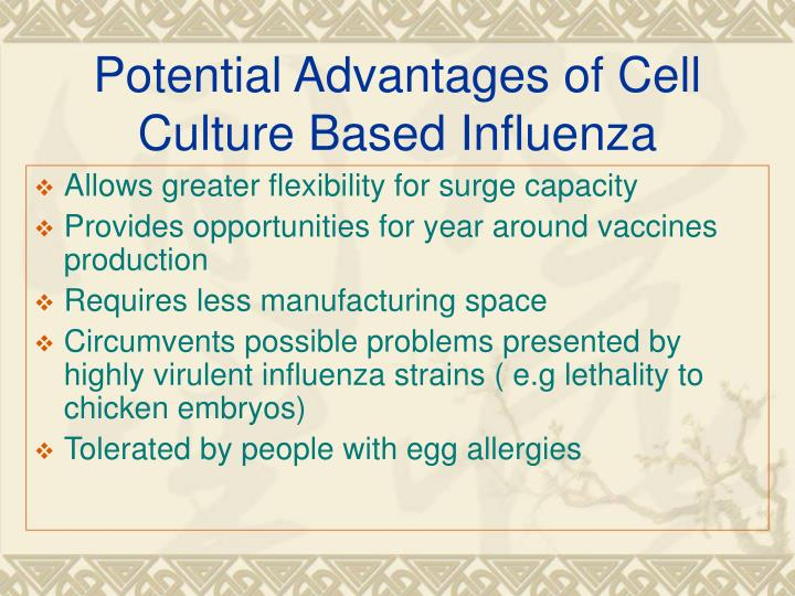 Potential Advantages of Cell Culture Based Influenza