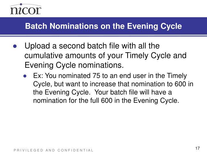 Batch Nominations on the Evening Cycle