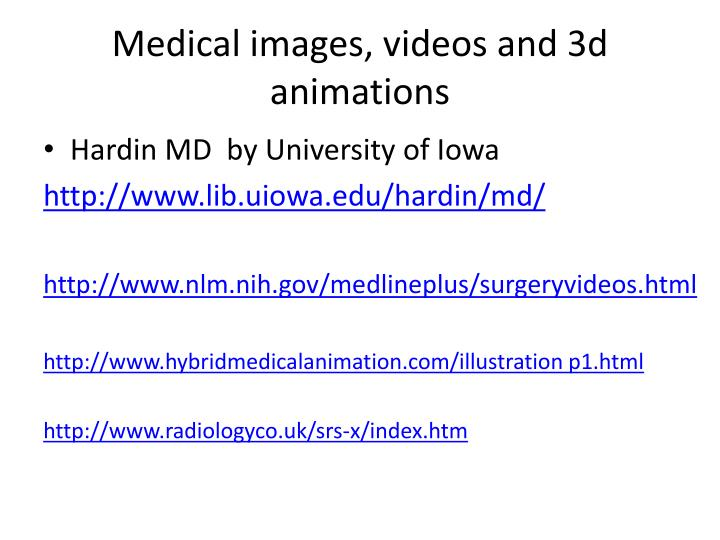 Medical images, videos and 3d animations