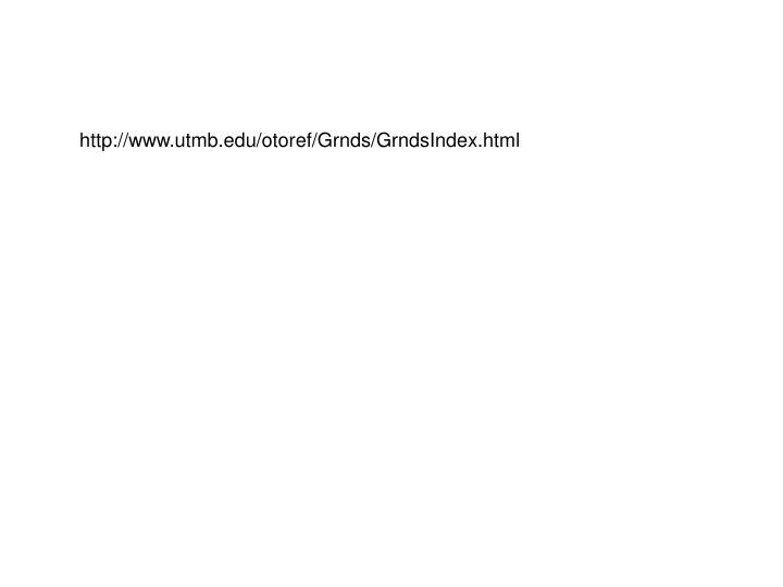 http://www.utmb.edu/otoref/Grnds/GrndsIndex.html