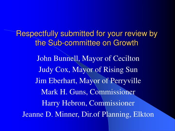 Respectfully submitted for your review by the Sub-committee on Growth