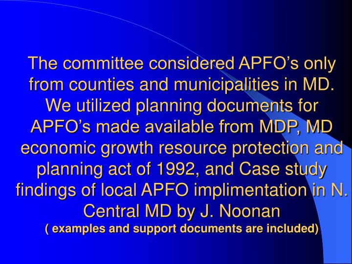 The committee considered APFO's only from counties and municipalities in MD.