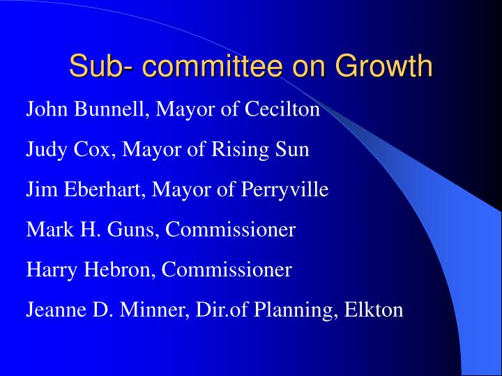Sub- committee on Growth
