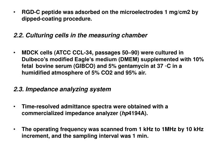 RGD-C peptide was adsorbed on the microelectrodes 1 mg/cm2 by dipped-coating procedure.