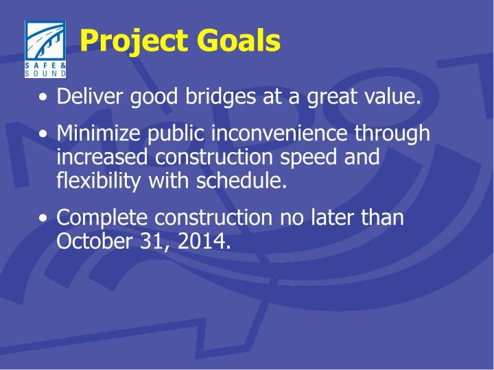 Deliver good bridges at a great value.