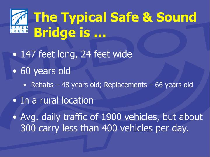 The Typical Safe & Sound Bridge is …