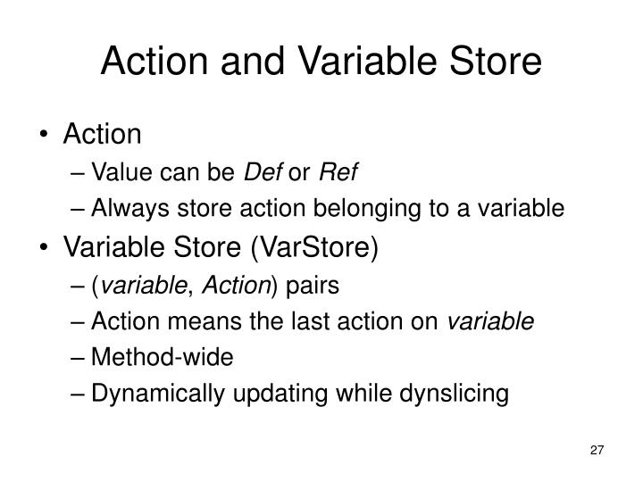 Action and Variable Store