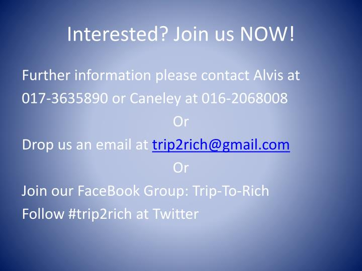 Interested? Join us NOW!