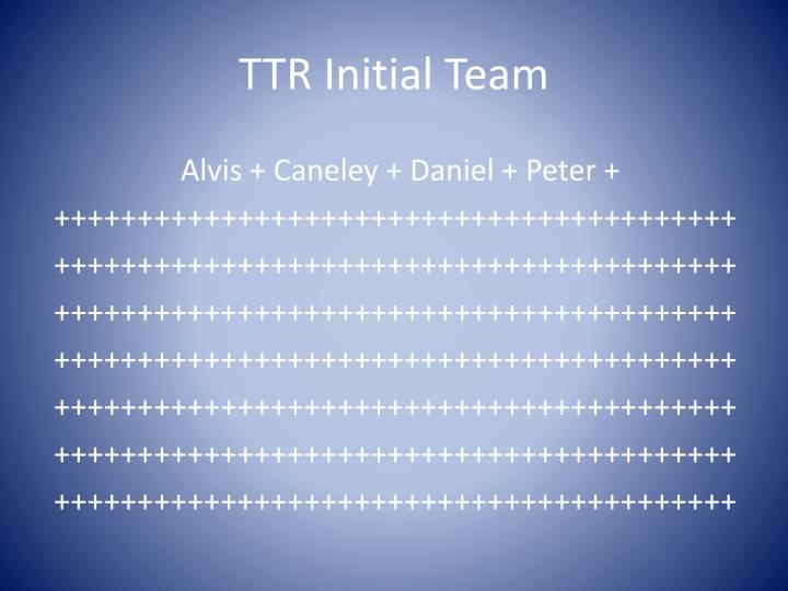 TTR Initial Team