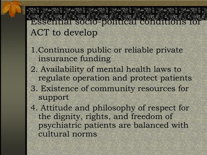 Essential socio-political conditions for ACT to develop