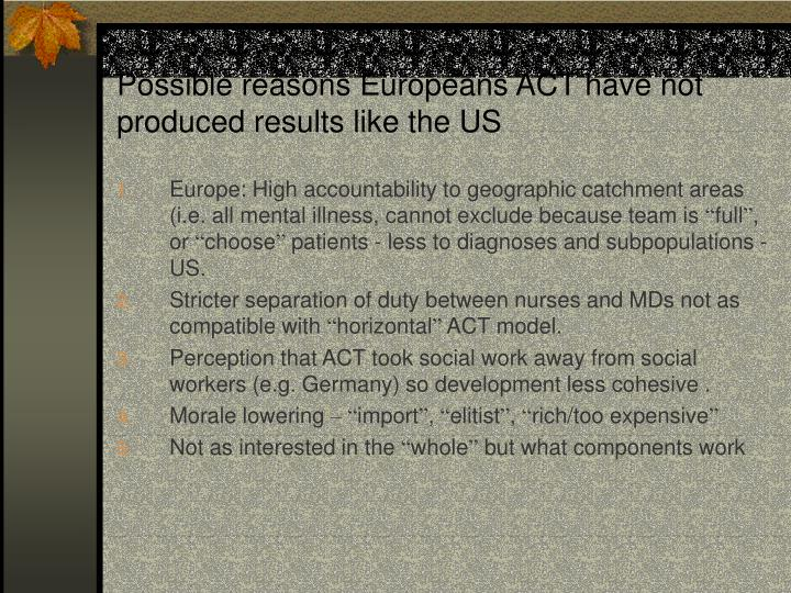 Possible reasons Europeans ACT have not produced results like the US