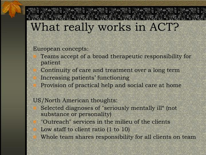 What really works in ACT?