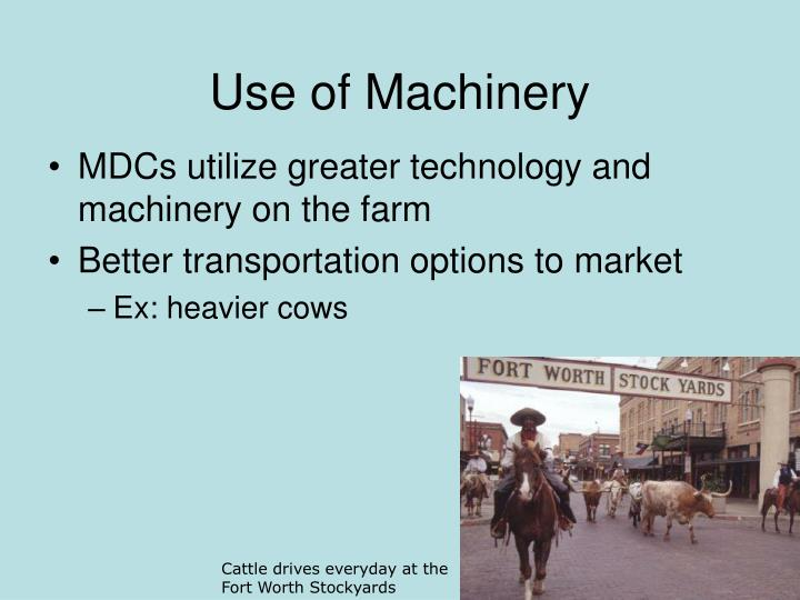 Use of Machinery