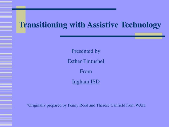 Transitioning with Assistive Technology