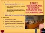 policy strategy and advocacy progress 2002 planning 2003