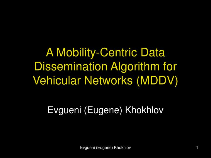 A Mobility-Centric Data Dissemination Algorithm for Vehicular Networks (MDDV)