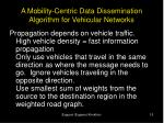 a mobility centric data dissemination algorithm for vehicular networks13