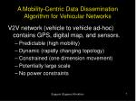 a mobility centric data dissemination algorithm for vehicular networks5