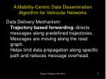 a mobility centric data dissemination algorithm for vehicular networks9