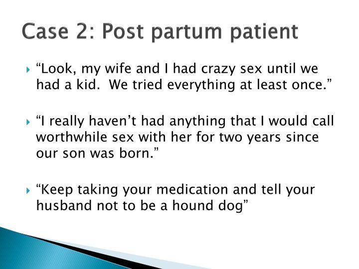 Case 2: Post partum patient