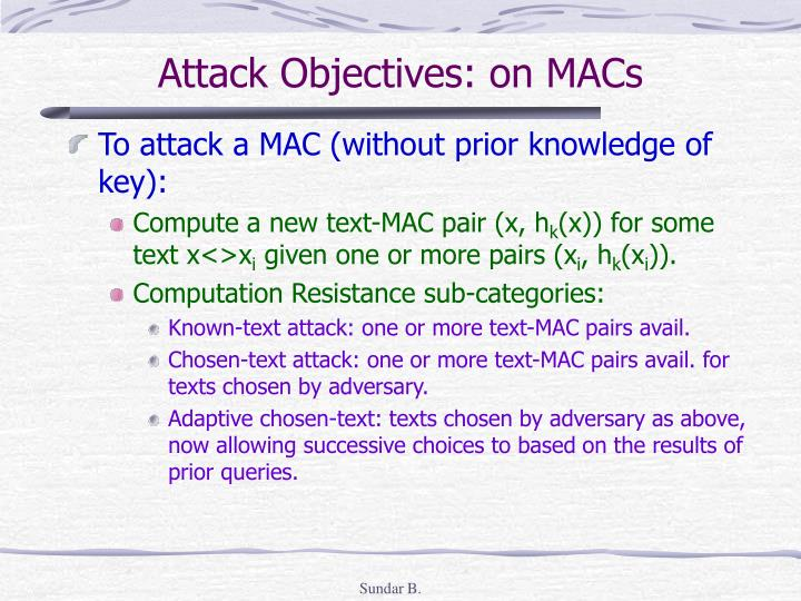 Attack Objectives: on MACs