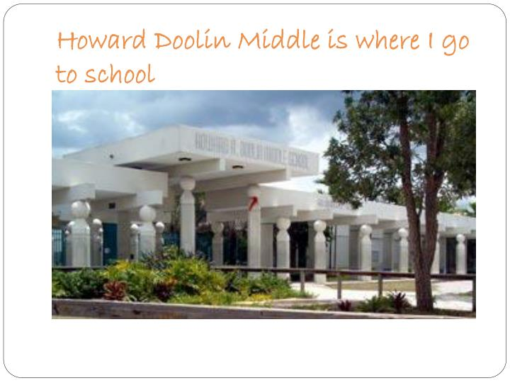 Howard Doolin Middle is where I go to school