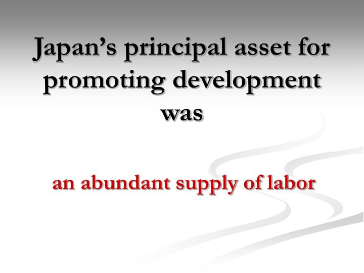 Japan's principal asset for promoting development was