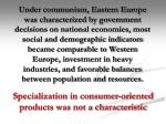specialization in consumer oriented products was not a characteristic