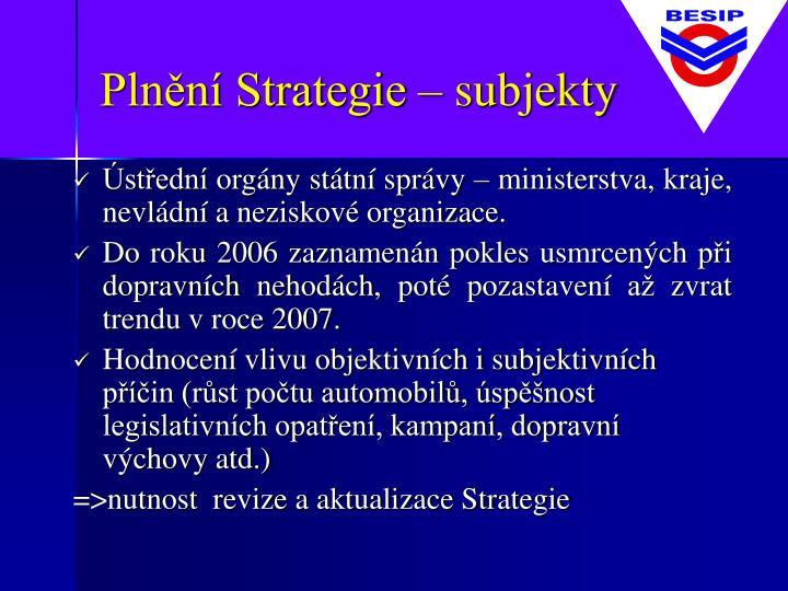 Plnění Strategie – subjekty